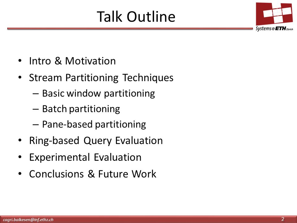 Talk Outline Intro & Motivation Stream Partitioning Techniques