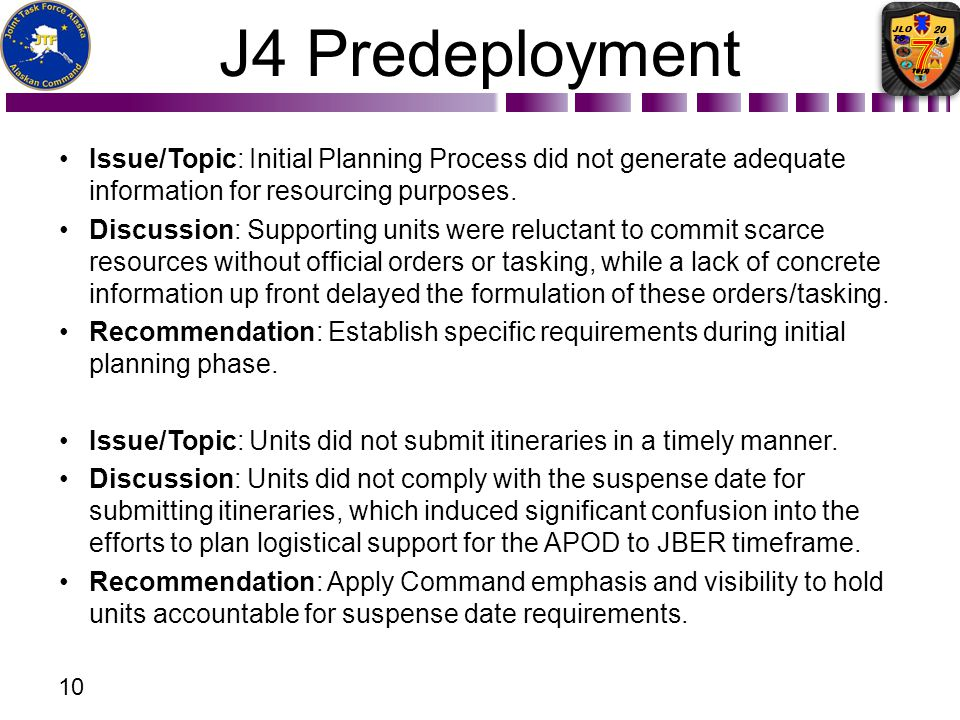 J4 Predeployment Issue/Topic: Initial Planning Process did not generate adequate information for resourcing purposes.