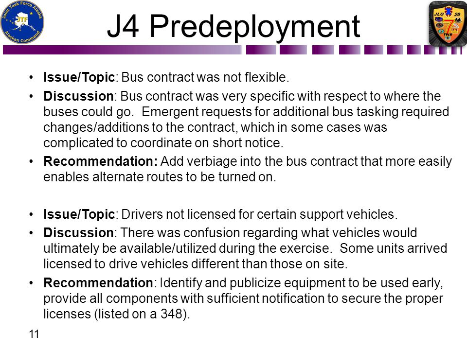 J4 Predeployment Issue/Topic: Bus contract was not flexible.