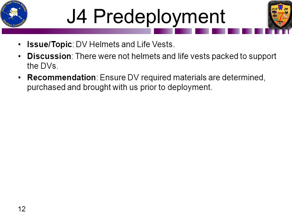 J4 Predeployment Issue/Topic: DV Helmets and Life Vests.