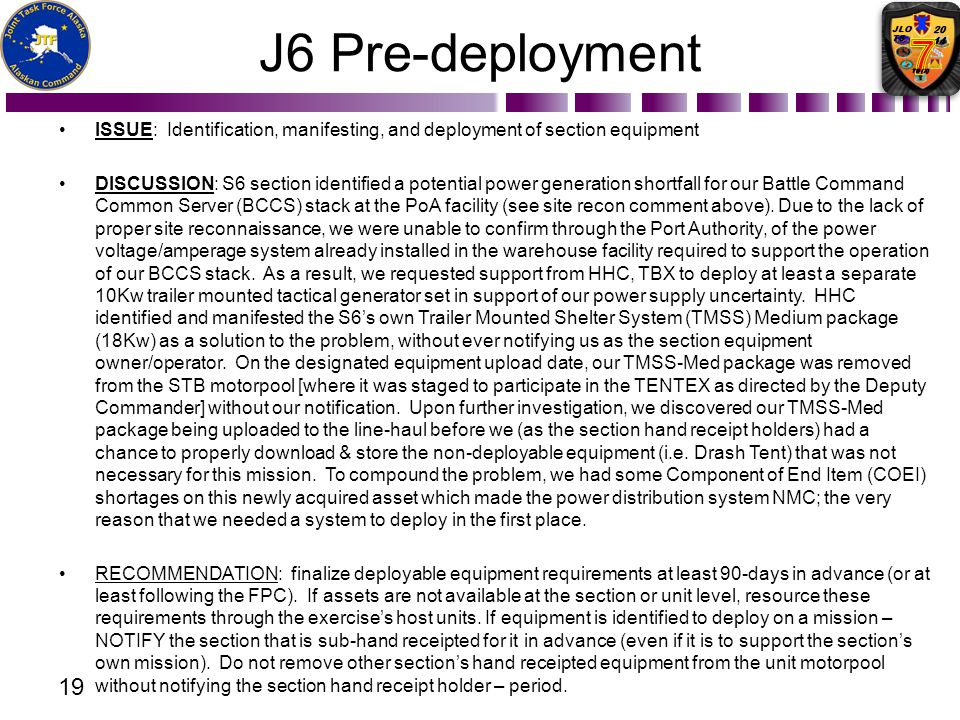 J6 Pre-deployment ISSUE: Identification, manifesting, and deployment of section equipment.