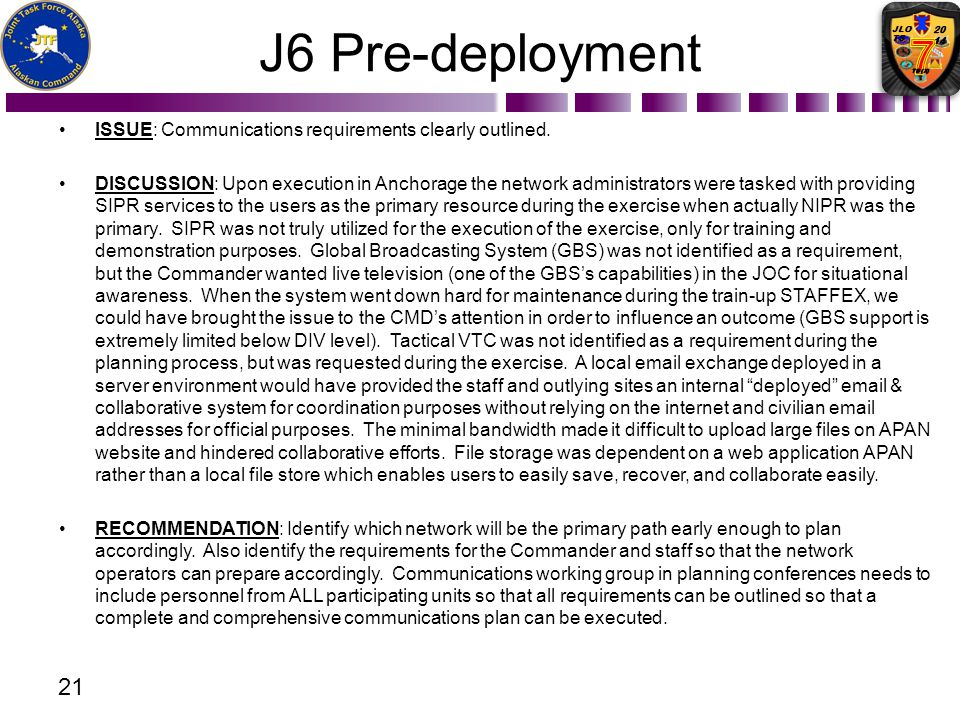 J6 Pre-deployment ISSUE: Communications requirements clearly outlined.