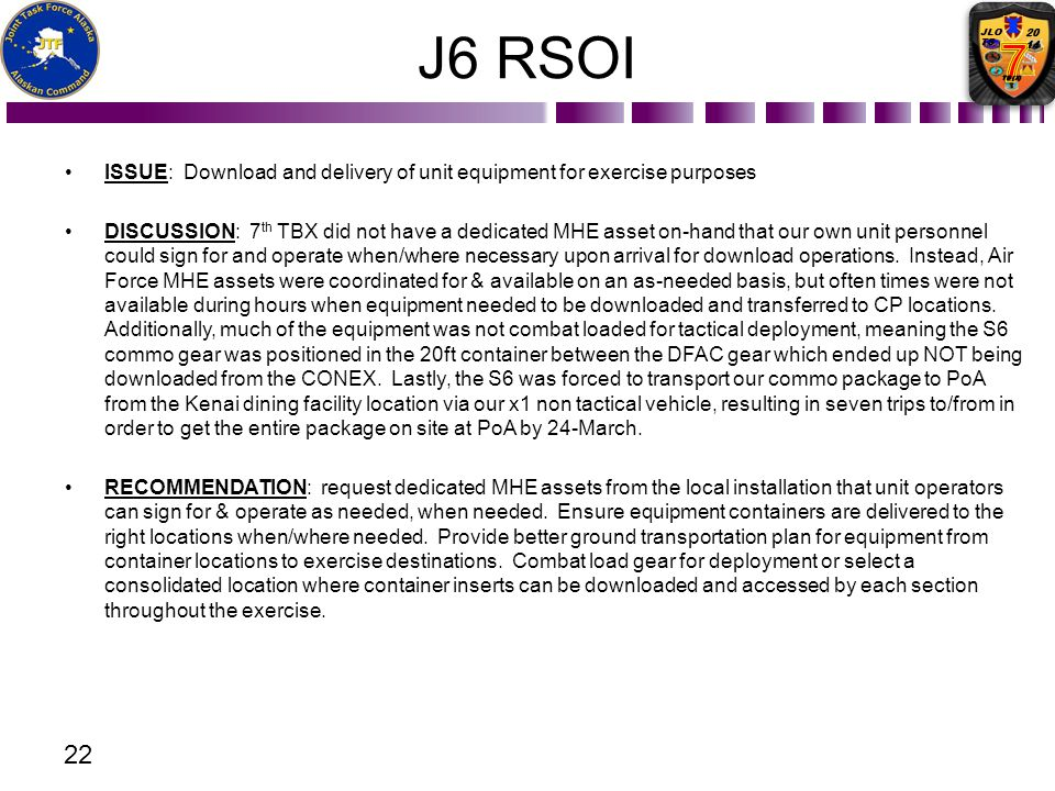 J6 RSOI ISSUE: Download and delivery of unit equipment for exercise purposes.