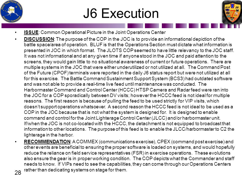 J6 Execution ISSUE: Common Operational Picture in the Joint Operations Center.