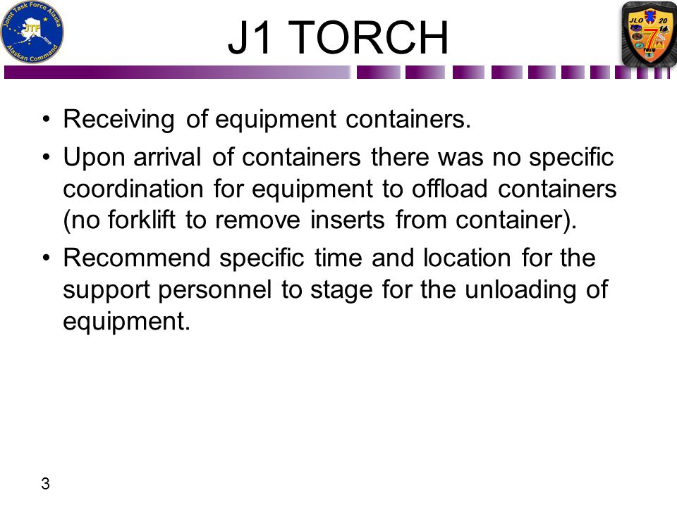 J1 TORCH Receiving of equipment containers.