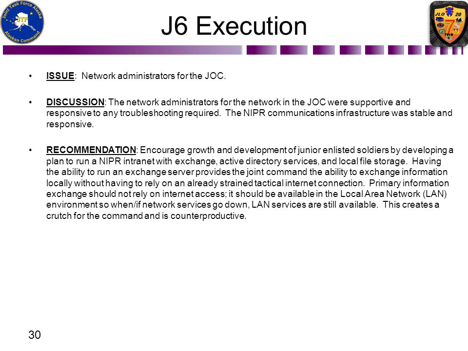 J6 Execution ISSUE: Network administrators for the JOC.