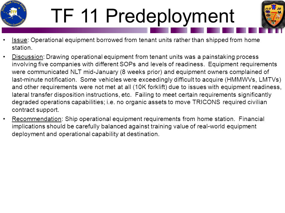 TF 11 Predeployment Issue: Operational equipment borrowed from tenant units rather than shipped from home station.