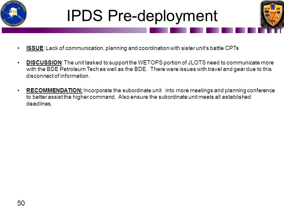 IPDS Pre-deployment Issue: Lack of communication, planning and coordination with sister unit s battle CPTs.