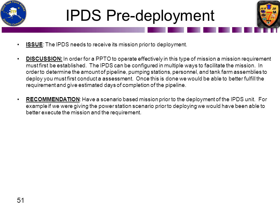 IPDS Pre-deployment Issue: The IPDS needs to receive its mission prior to deployment.