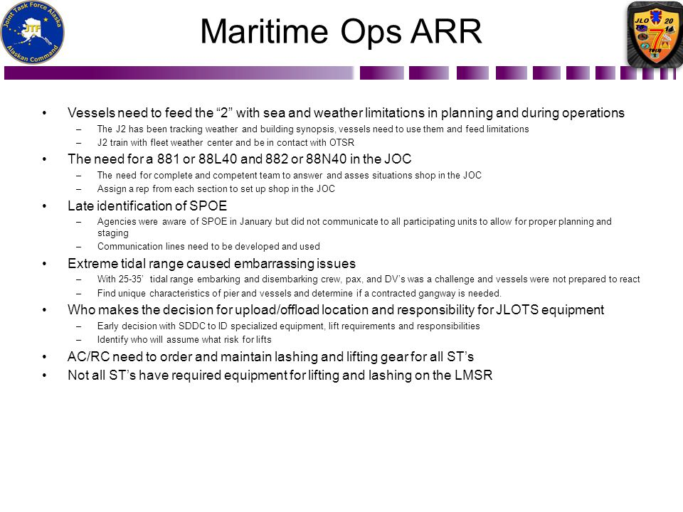 Maritime Ops ARR Vessels need to feed the 2 with sea and weather limitations in planning and during operations.
