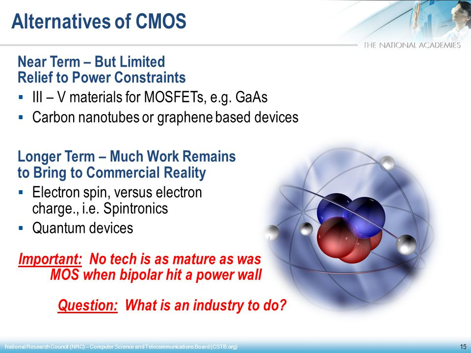 Alternatives of CMOS Near Term – But Limited Relief to Power Constraints. III – V materials for MOSFETs, e.g. GaAs.