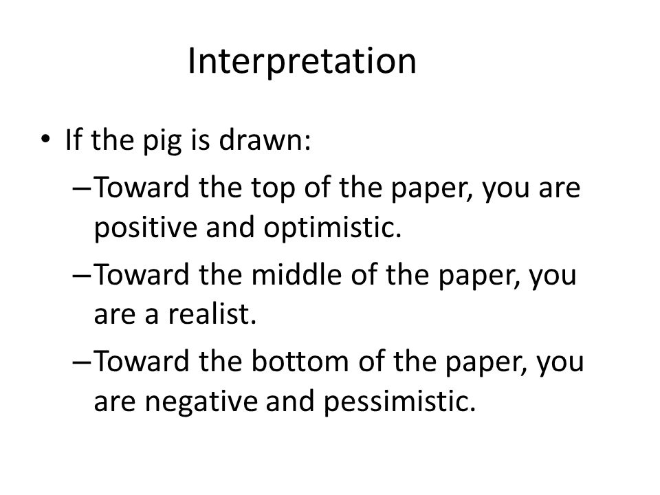 Interpretation If the pig is drawn: