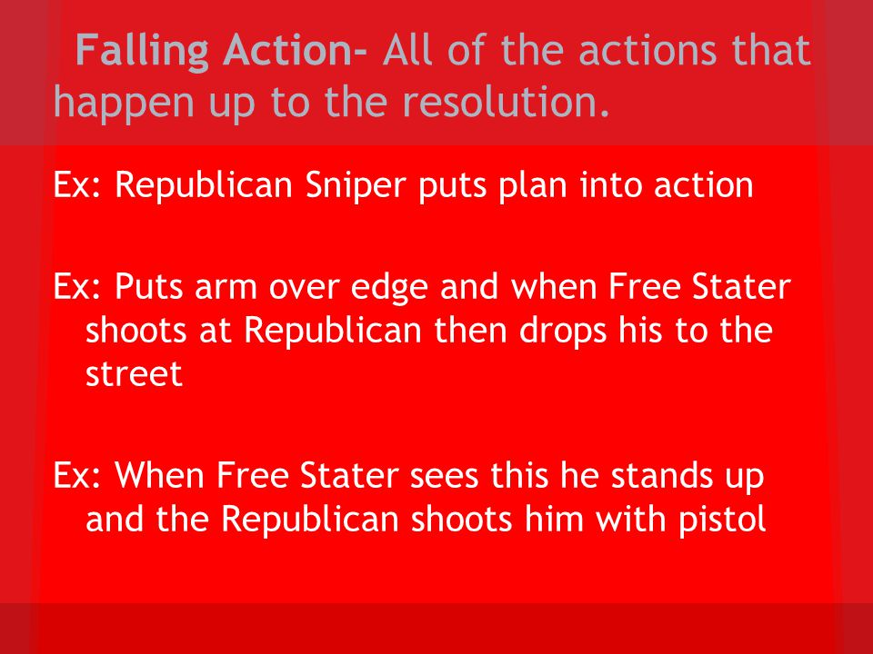 Falling Action- All of the actions that happen up to the resolution.