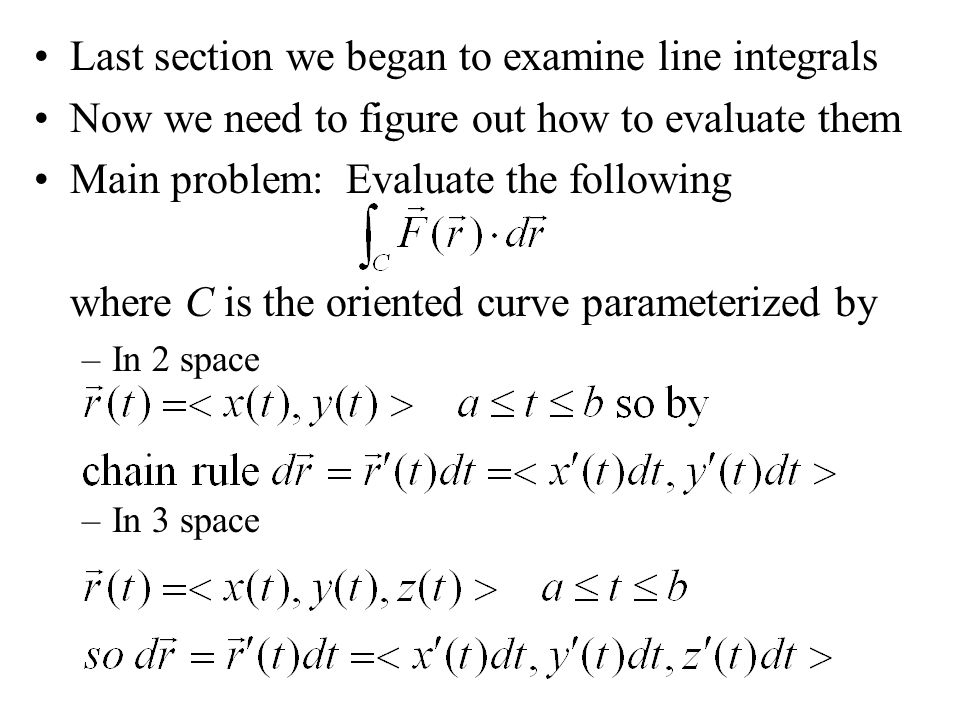Last section we began to examine line integrals