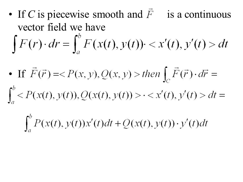 If C is piecewise smooth and is a continuous vector field we have