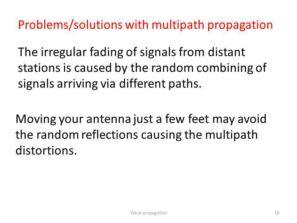 Problems/solutions with multipath propagation