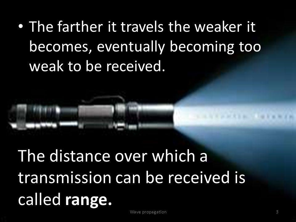 The distance over which a transmission can be received is