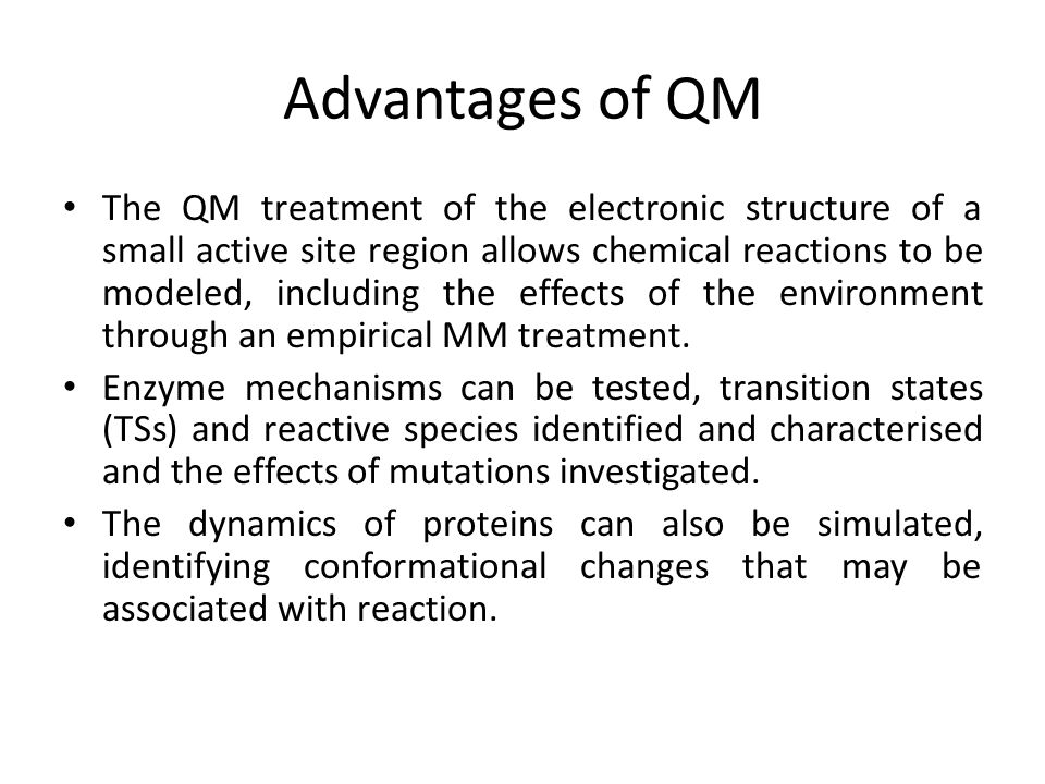 Advantages of QM