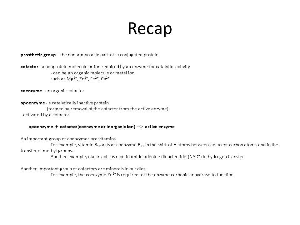 Recap prosthetic group – the non-amino acid part of a conjugated protein.