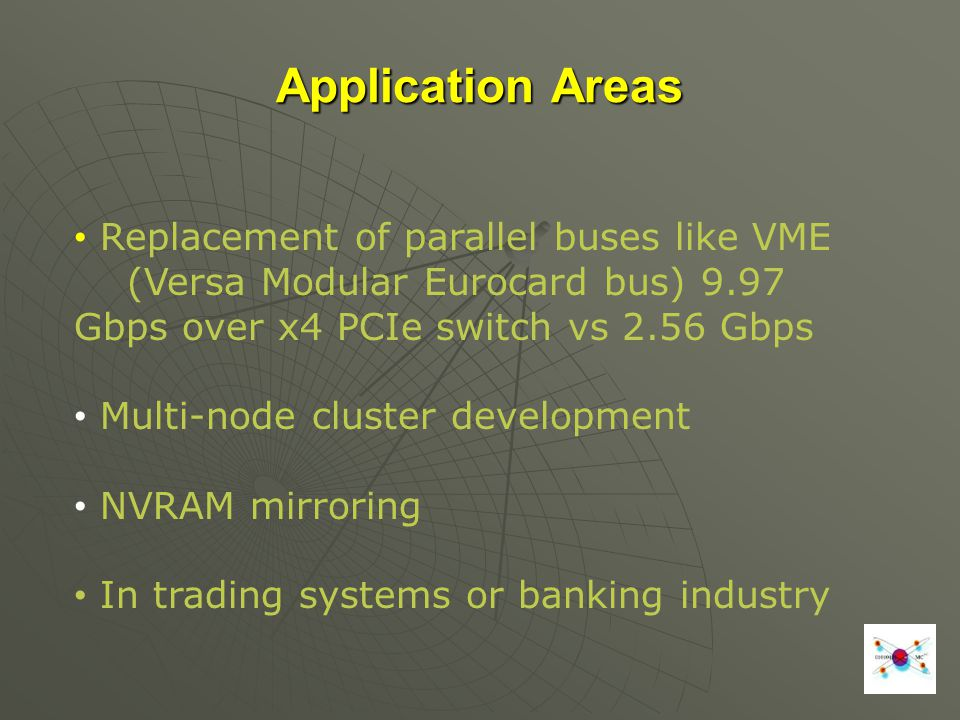 Application Areas Replacement of parallel buses like VME