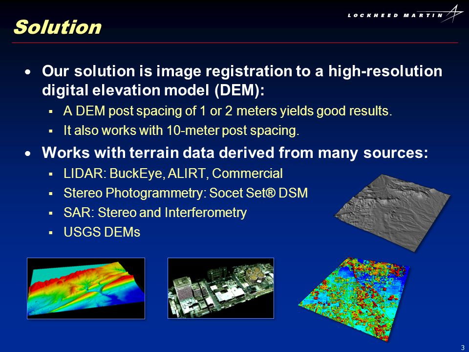 Solution Our solution is image registration to a high-resolution digital elevation model (DEM):