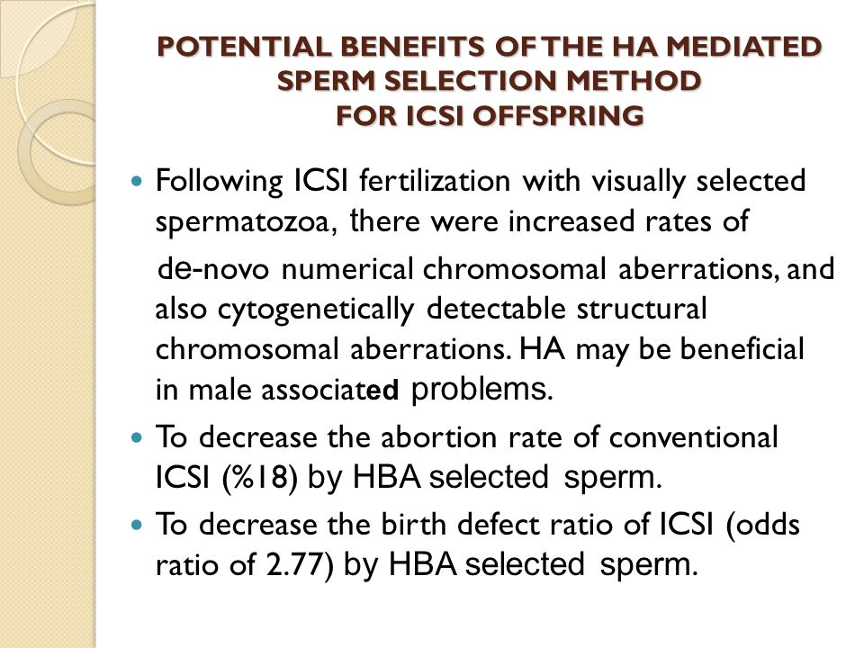 POTENTIAL BENEFITS OF THE HA MEDIATED SPERM SELECTION METHOD FOR ICSI OFFSPRING