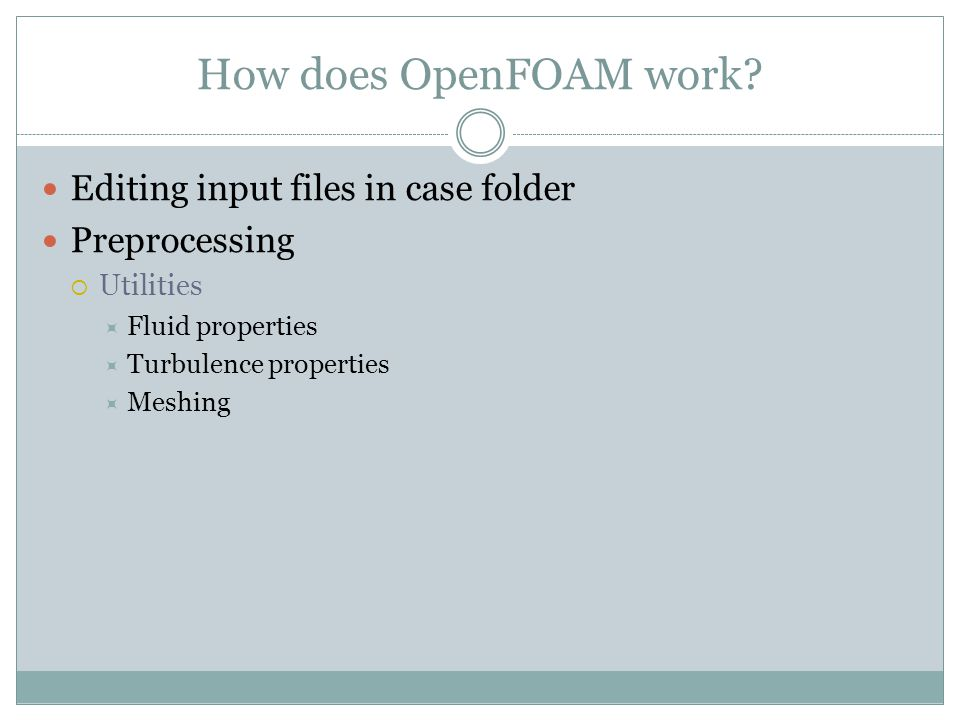 How does OpenFOAM work Editing input files in case folder