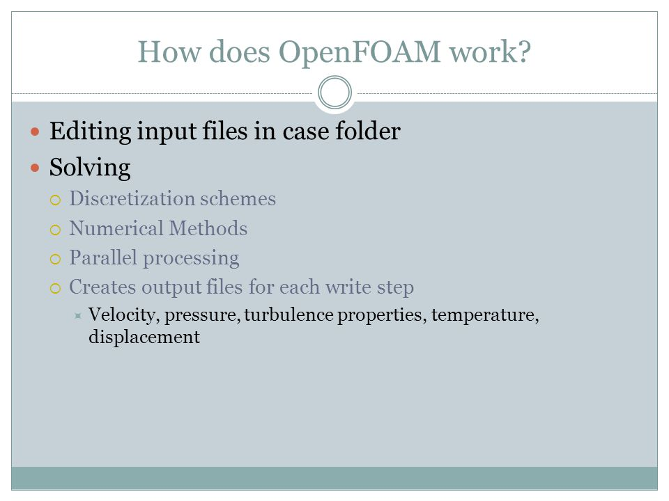 How does OpenFOAM work Editing input files in case folder Solving
