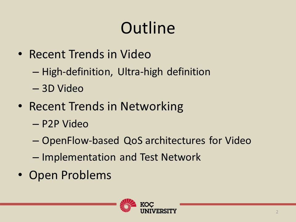 Outline Recent Trends in Video Recent Trends in Networking