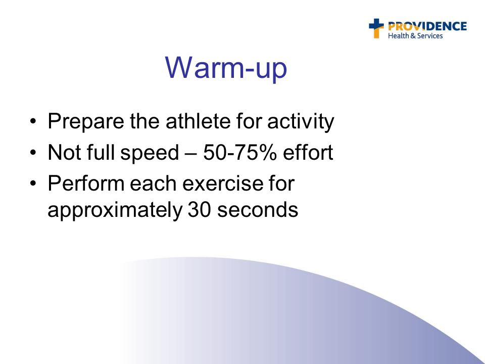 Warm-up Prepare the athlete for activity