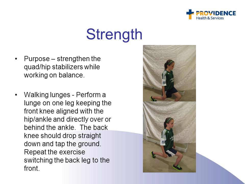 Strength Purpose – strengthen the quad/hip stabilizers while working on balance.