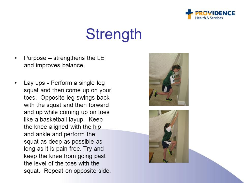 Strength Purpose – strengthens the LE and improves balance.