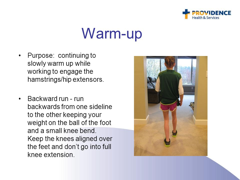 Warm-up Purpose: continuing to slowly warm up while working to engage the hamstrings/hip extensors.