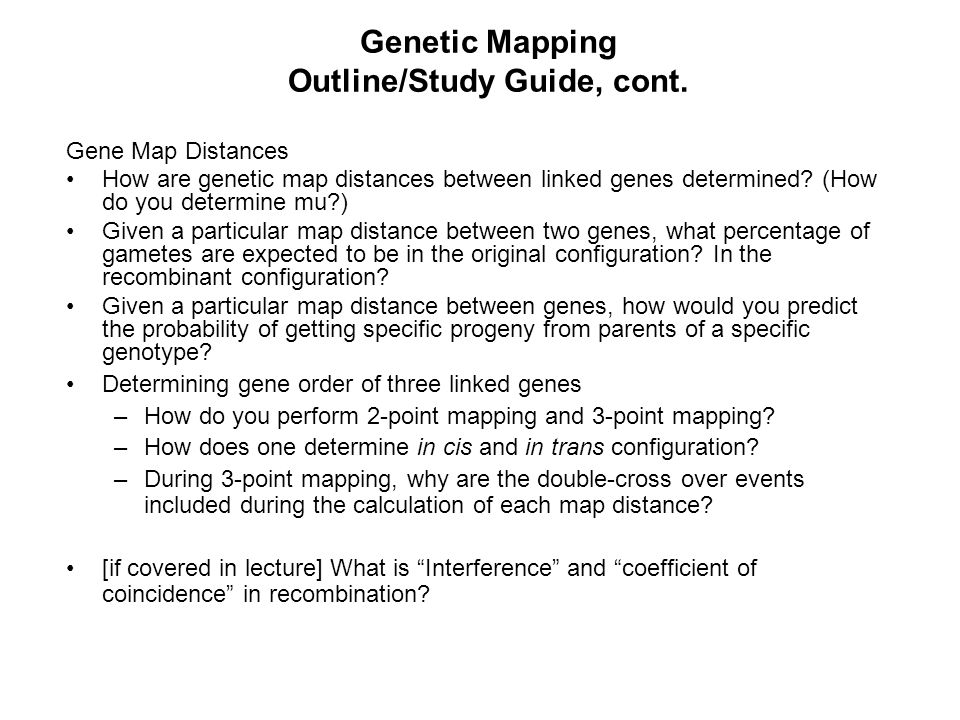 Genetic Mapping Outline/Study Guide, cont.