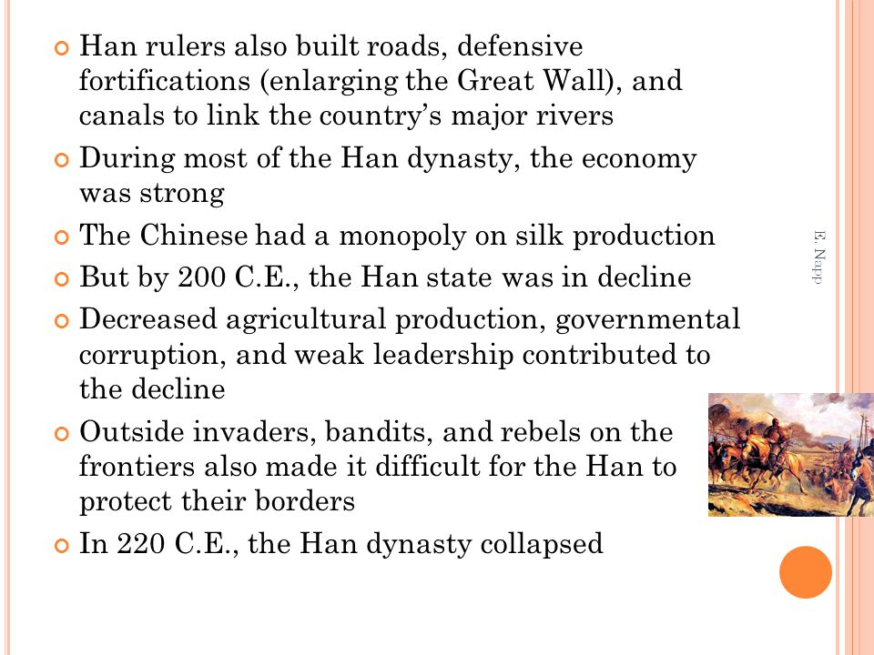 During most of the Han dynasty, the economy was strong