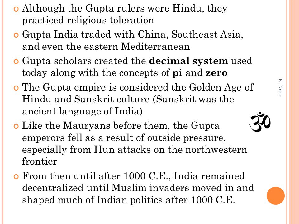 Although the Gupta rulers were Hindu, they practiced religious toleration