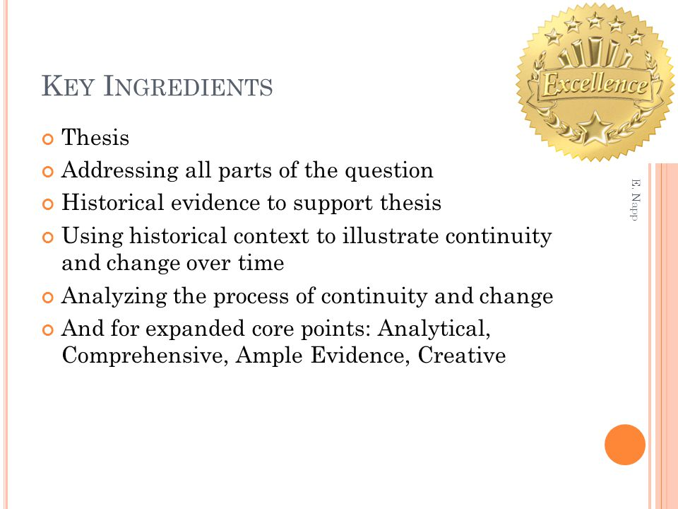 Key Ingredients Thesis Addressing all parts of the question