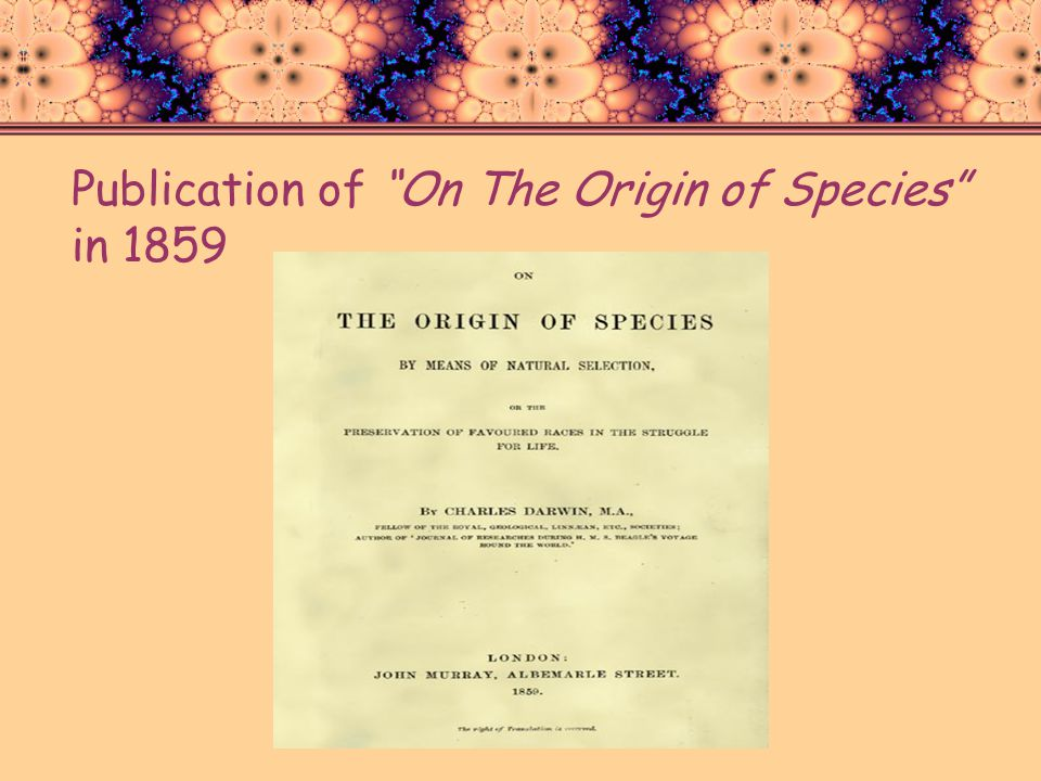Publication of On The Origin of Species in 1859