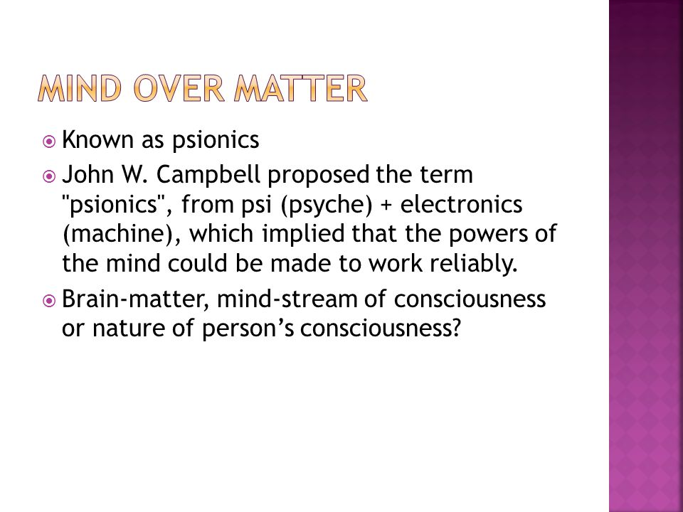 Mind over matter Known as psionics