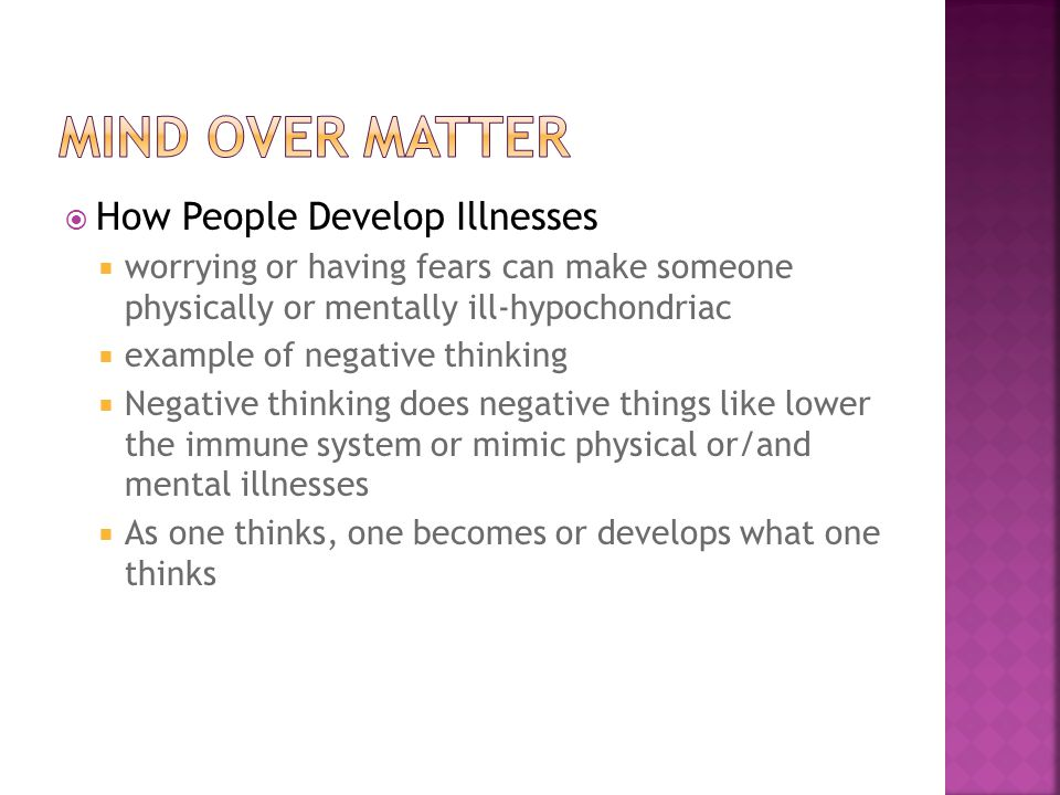 Mind over matter How People Develop Illnesses