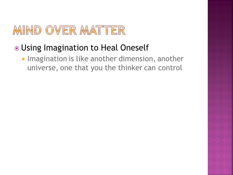 Mind over matter Using Imagination to Heal Oneself