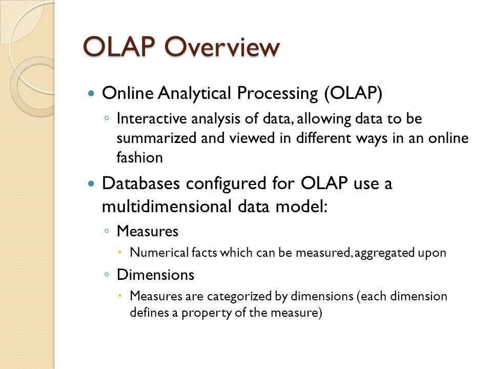 OLAP Overview Online Analytical Processing (OLAP)