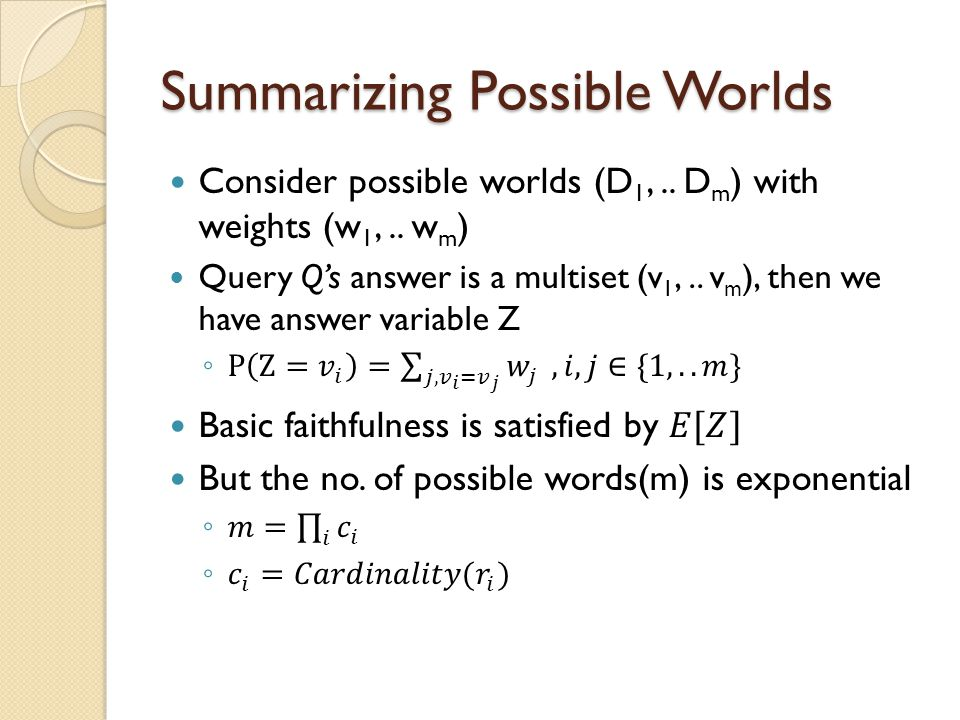 Summarizing Possible Worlds