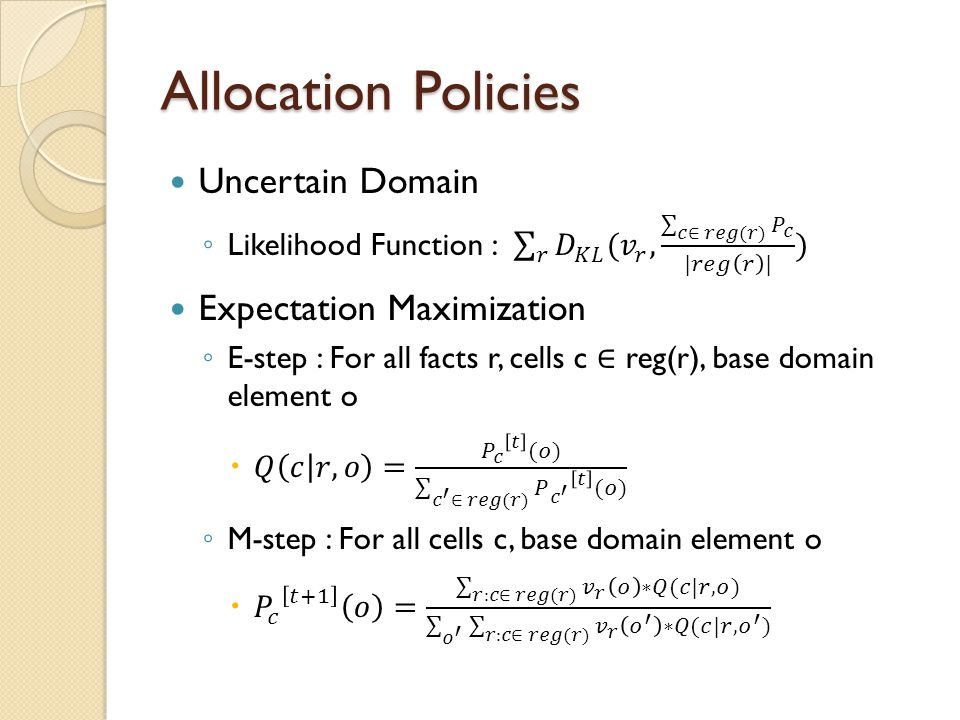 Allocation Policies Uncertain Domain Expectation Maximization