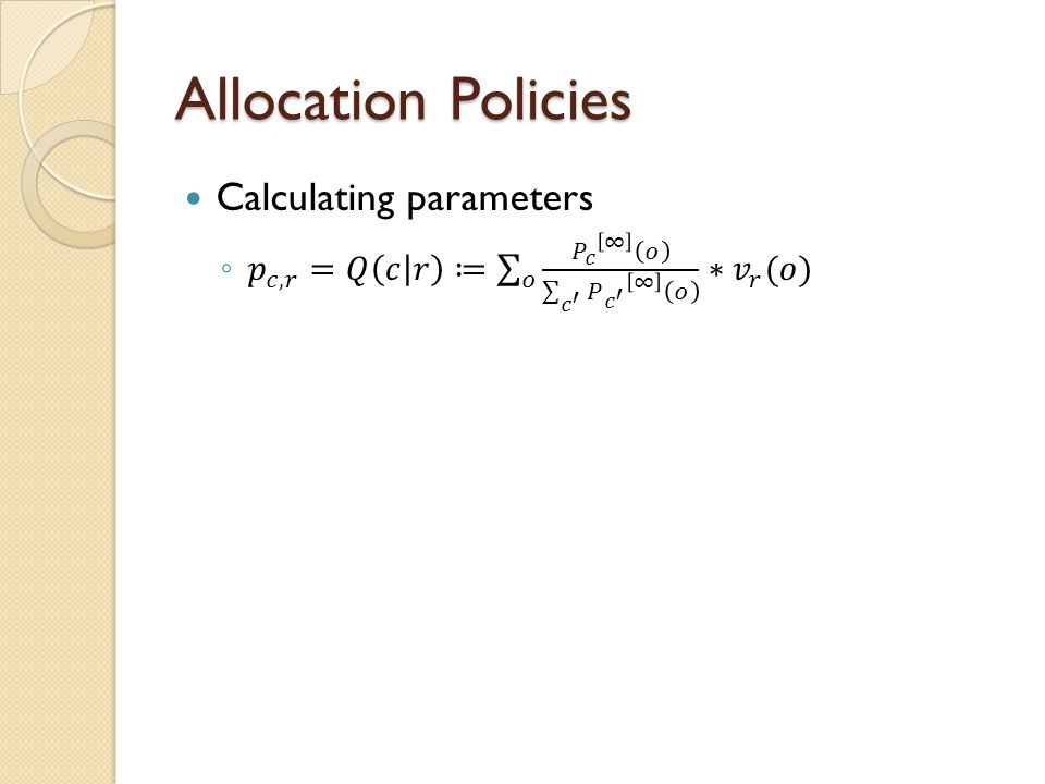 Allocation Policies Calculating parameters