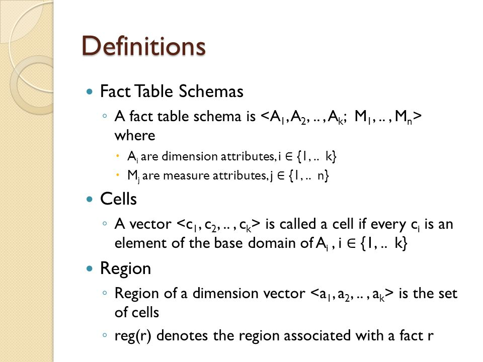 Definitions Fact Table Schemas Cells Region