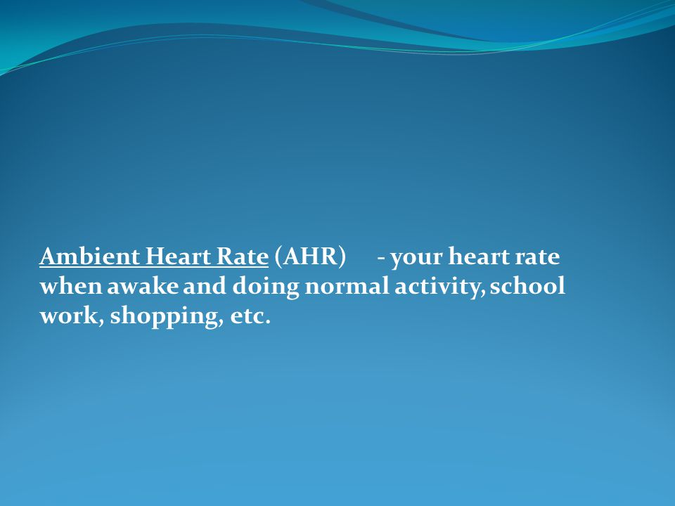 Ambient Heart Rate (AHR)
