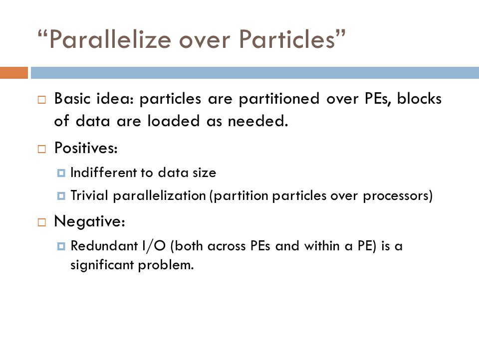 Parallelize over Particles