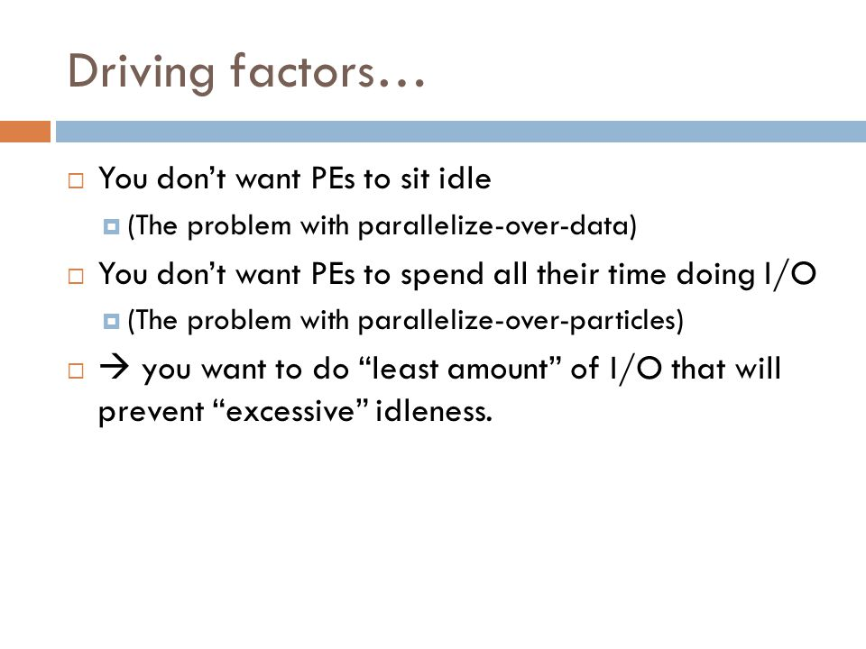 Driving factors… You don't want PEs to sit idle
