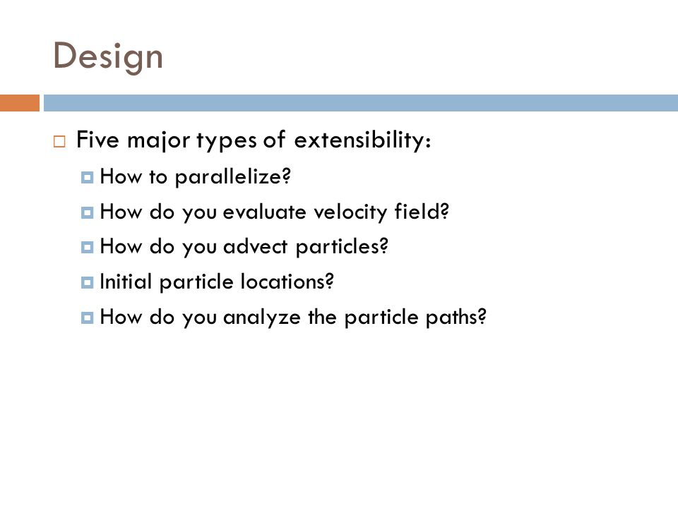 Design Five major types of extensibility: How to parallelize
